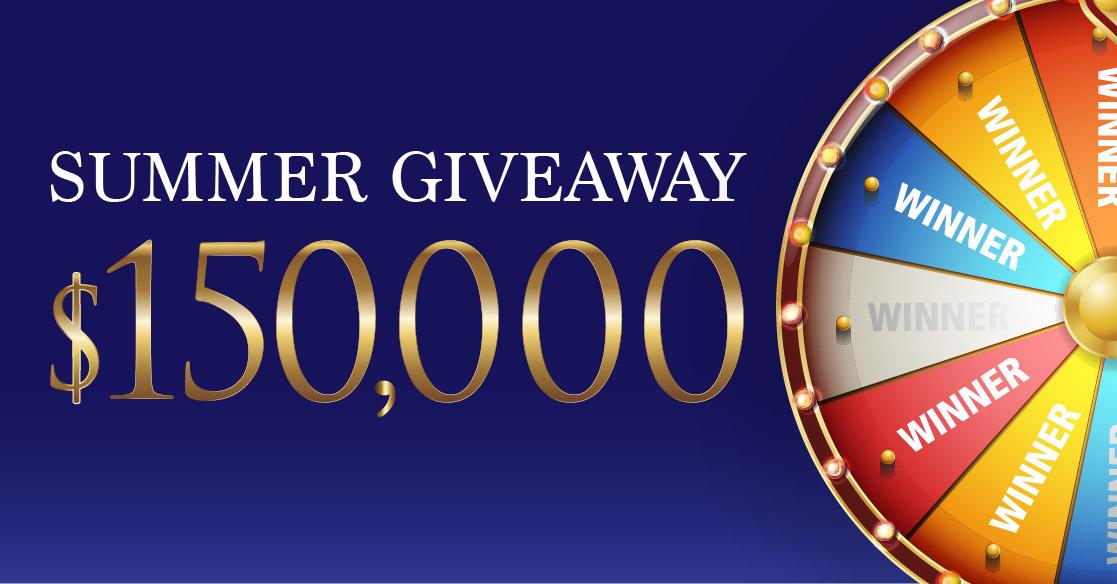 $150,000 MEGA SUMMER GIVEAWAY