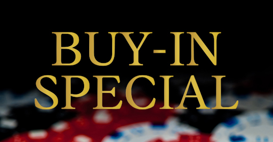 BUY-IN SPECIAL