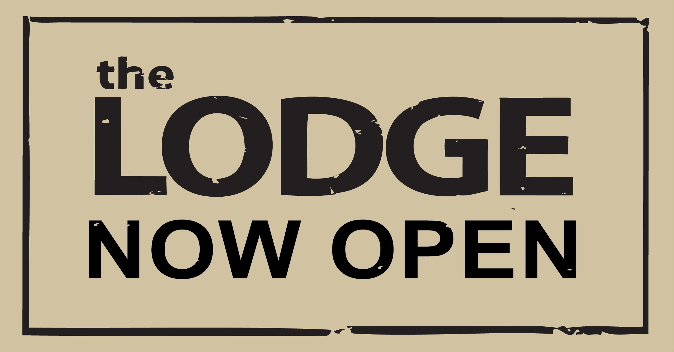 THE LODGE NOW OPEN